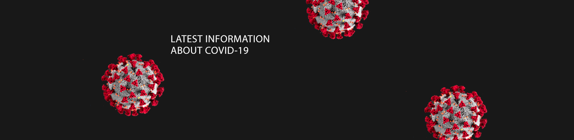 LATEST INFORMATION ABOUT COVID-19