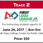 Track 2 First Lego League Junior Central Florida for instructing students aged 6-10 June 26 8:00 a.m.. to 5:00 p.m. Polk State College Center for Public Safety Price: $50