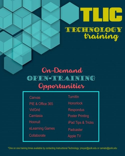 Flier for the TLIC Technology training including on-demand open-training opportunities. For more information contact jmoyer@polk.edu or camato@polk.edu